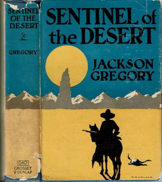 Sentinel of the Desert. Jackson Gregory