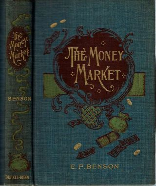 The Money Market. Edward Frederic Benson