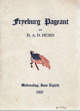 Fryeburg Pageant : Historical Pageant. H. A. D. Hurd, Henry Wadsworth Longfellow