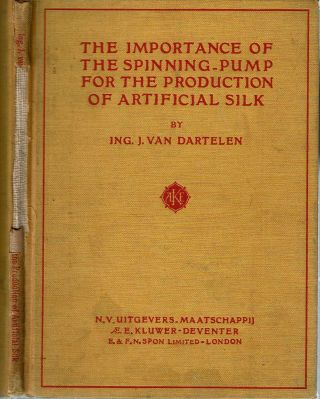 The Importance of the Spinning-Pump For the Production of Artificial Silk. J. Van Dartelen.