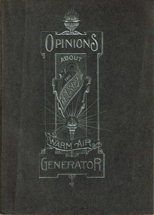 Kelsey Warm Air Generator [cover title: Opinions About The Kelsey Warm Air Generator]. Kelsey...