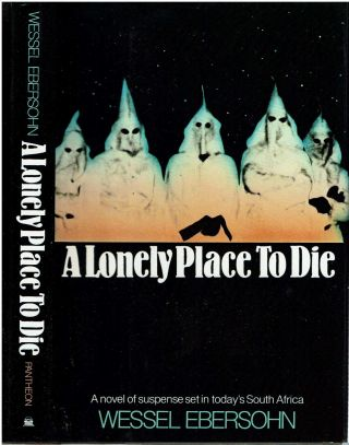 A Lonely Place To Die : A Novel of Suspense. Wessel Ebersohn
