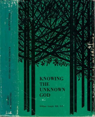Knowing The Unknown God. William J. Hill