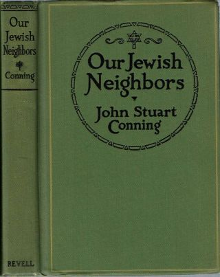 Our Jewish Neighbors : An Essay in Understanding. John Stuart Conning.