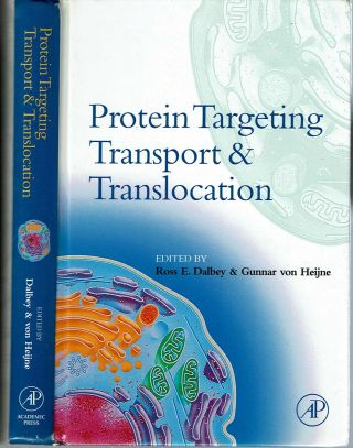 Protein Targeting, Transport, and Translocation. Ross E Dalbey, Gunnar von Heijne