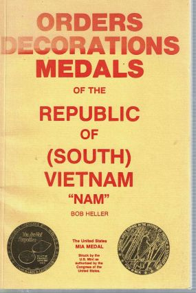 Orders Decorations Medals of the Republic of (South) Vietnam. Bob Heller