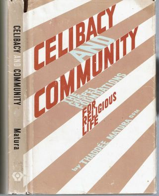 Celibacy and Community : The Gospel Foundations for Religious Life. Thaddée Matura.