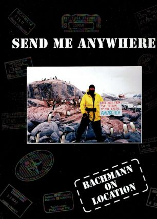 Send Me Anywhere : Bachmann on Location. Bill Bachmann.