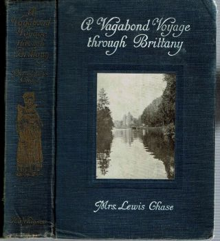 A Vagabond Voyage Through Brittany. Lewis Chase, Mrs, Emma Service Lester