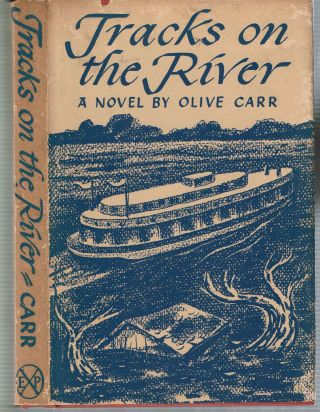 Tracks on the River : A Novel. Olive Carr
