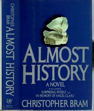 Almost History : A Novel. Christopher Bram