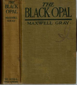 The Black Opal. Maxwell Gray, Mary Gleed Tuttiett