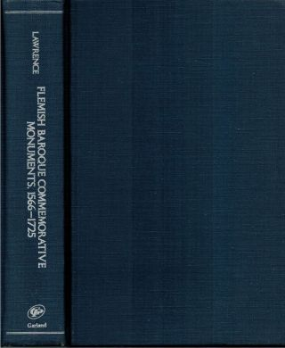Flemish Baroque Commemorative Monuments, 1566-1725. Cynthia Miller Lawrence