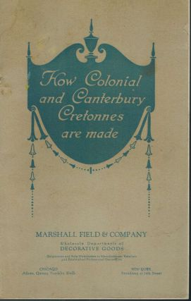 How Colonial and Canterbury Cretonnes are made. Marshall Field, Company