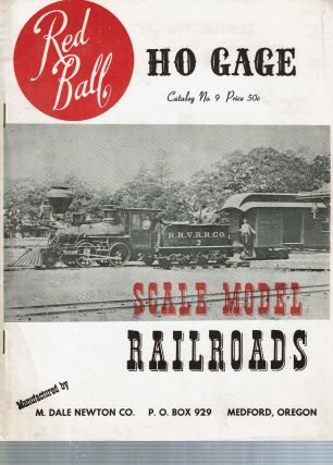 Red Ball HO Gage Catalog No 9 : Scale Model Railroads. Marvin Dale Newton