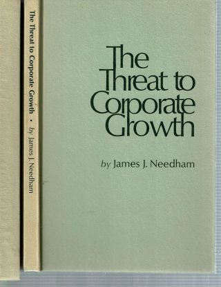 The Threat to Corporate Growth. James J. Needham