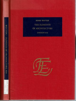 Elements of Architectvre : London 1624 [Architecture. Henry Wotton