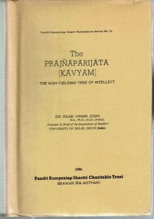 The Prajnaparijata [Kavyam] : The Wish-Yielding Tree of Intellect. Rasik Vihari Joshi