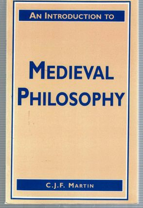 An Introduction to Medieval Philosophy. Christopher F. J. Martin