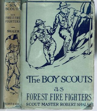 The Boy Scouts As Forest Fire Fighters. Scout Master Robert Shaler