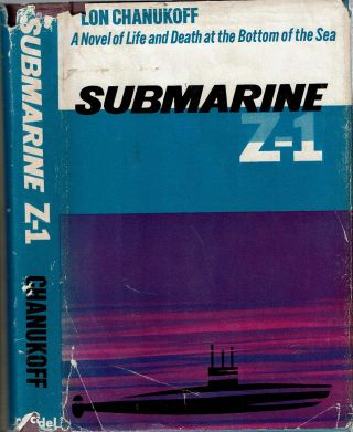Submarine Z-1 : a novel. Lon Chanukoff, Max Rosenfeld