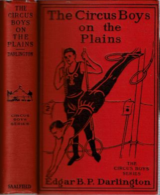 The Circus Boys on the Plains : or The Young Advance Agents Ahead of the Show. Edgar B. P....