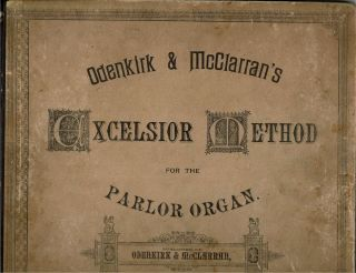 Odenkirk & McClarran's] Excelsior Method for the Parlor Organ : A New and Improved System by...