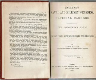 England's Naval and Military Weakness : National Dangers : The Volunteer Force : Incentives to Future Strength and Progress