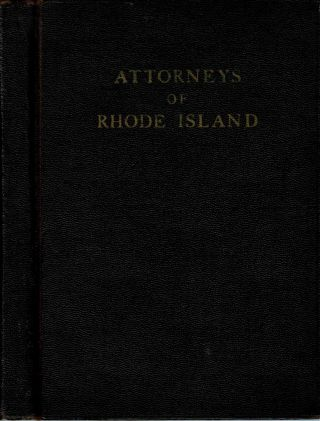 An Album of the Attorneys Of Rhode Island : with a portrait and brief record of the life of...