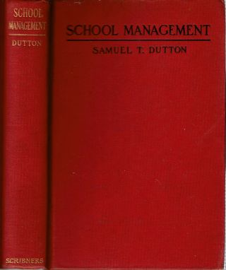 School Management : Practical Suggestions Concerning the Conduct and Life of the School. Samuel...