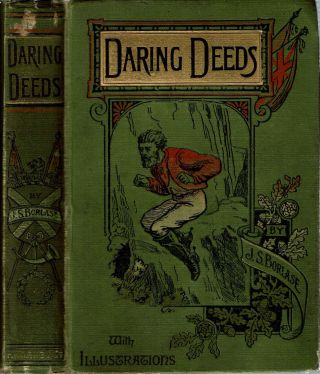 Daring Deeds : And Tales of Peril and Adventure. James Skipp Borlase