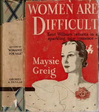 Women Are Difficult. Maysie Greig