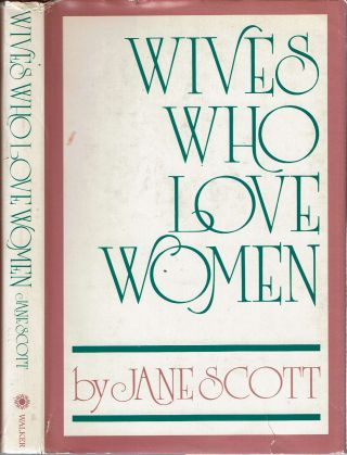 Wives Who Love Women. Jane Scott