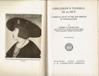 Children's Tonsils In or Out : A Critical Study of the End Results of Tonsillectomy