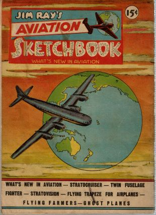 Jim Ray's Aviation Sketchbook : Picture Stories of Planes and Pilots [Volume 1, Number 2 : May/June 1946]