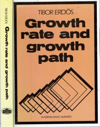 Growth Rate And Growth Path. Tibor Erdös