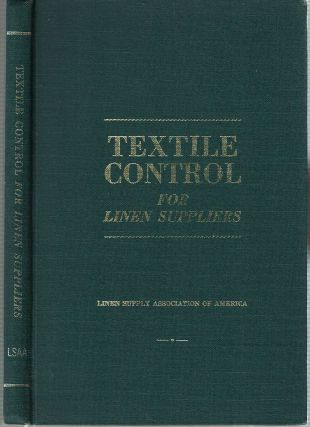 Textile Control for Linen Suppliers. Robert P. Hammond, Linen Supply Association of America