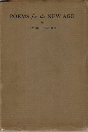 Poems For The New Age. Simon Felshin