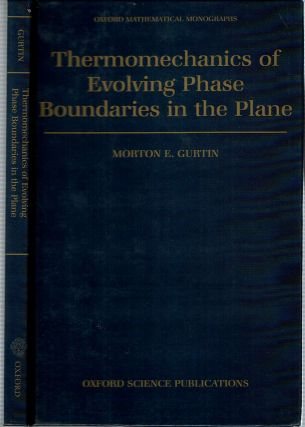 Thermomechanics of Evolving Phase Boundaries in the Plane. Morton E. Gurtin