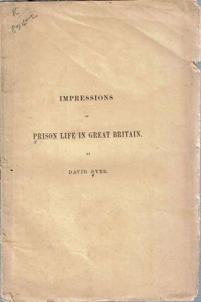 Impressions Of Prison Life In Great Britain : submitted to the inspectors and superintendent of...