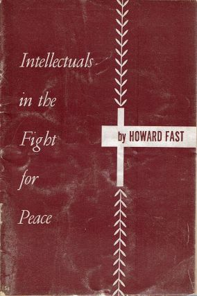 Intellectuals In The Fight For Peace. Howard Fast