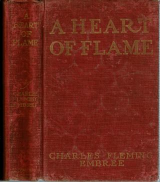A Heart of Flame. Charles Fleming Embree