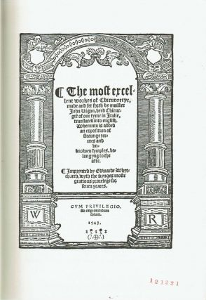 The Most Excellent Workes Of Chirurgerye : London 1543