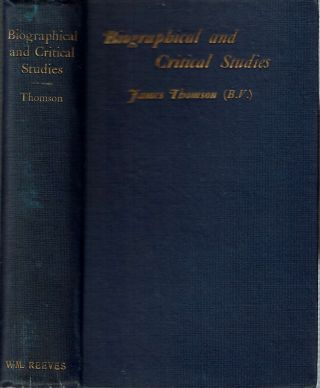 Biographical And Critical Studies. James Thomson