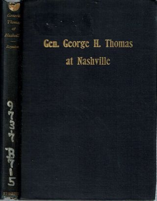 Was General Thomas Slow At Nashville ? With a description of The Greatest Cavalry Movement of...
