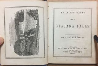 """Emily and Clara's Trip to Niagara Falls : By the Editor of """"The Youth's Casket"""""""