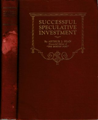 Successful Speculative Investment : A non-technical treatise on the stock market, speculation...
