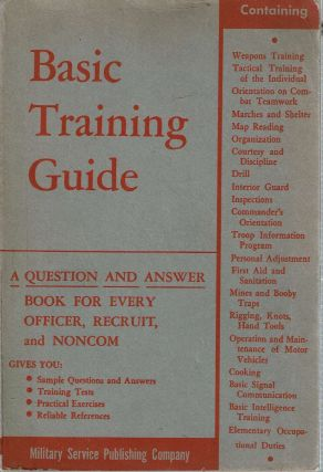 The Basic Training Guide. Military Service Publishing Company