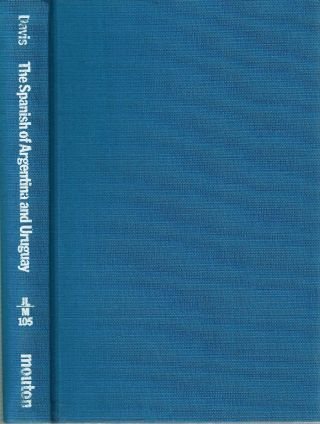 Spanish of Argentina and Uruguay : An Annotated Bibliography for 1940-1978. Jack Emory Davis