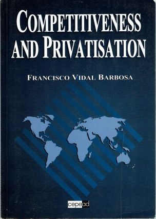 Competitiveness and Privatisation. Francisco Vidal Barbosa